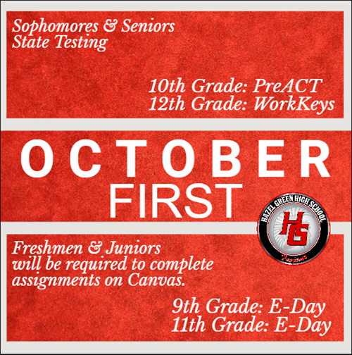October 1, 2019--We will have state testing for 10th and 12th graders and an E-Day for 9th and 11th graders.